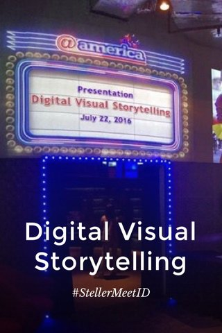 Digital Visual Storytelling #StellerMeetID