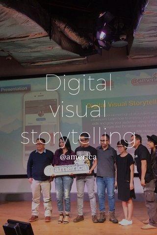 Digital visual storytelling @america