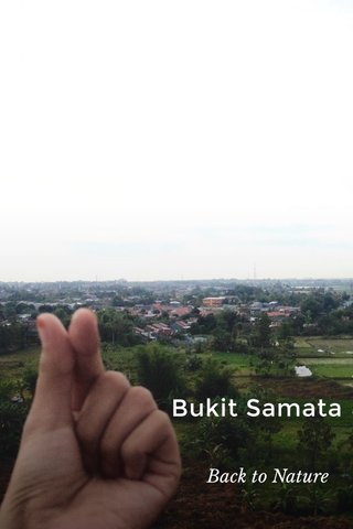 Bukit Samata Back to Nature