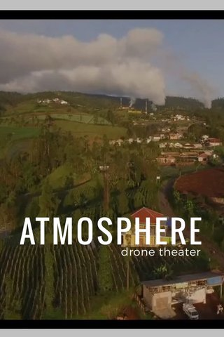 ATMOSPHERE drone theater