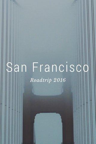 San Francisco Roadtrip 2016