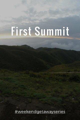 First Summit #weekendgetawayseries