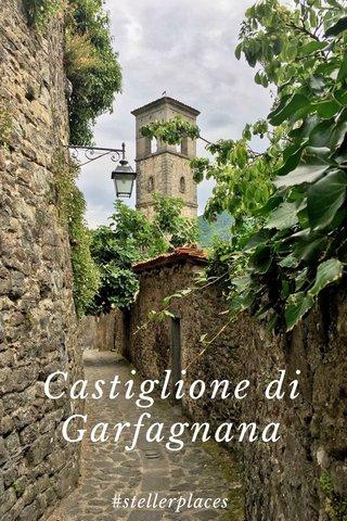 Castiglione di Garfagnana #stellerplaces