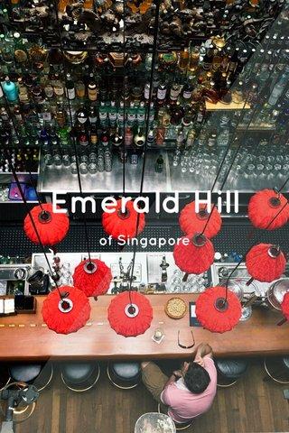 Emerald Hill of Singapore