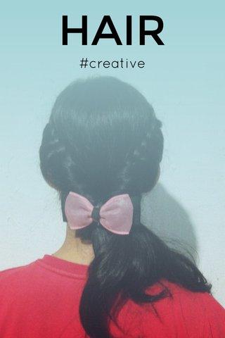 HAIR #creative