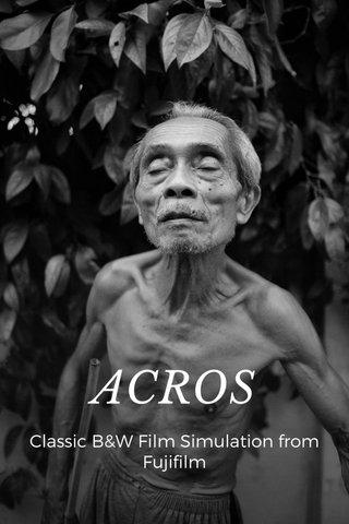 ACROS Classic B&W Film Simulation from Fujifilm