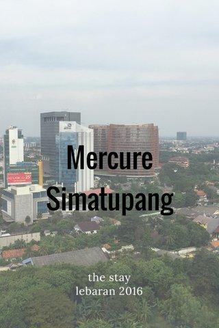 Mercure Simatupang the stay lebaran 2016