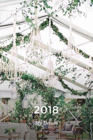 2018 My Dream
