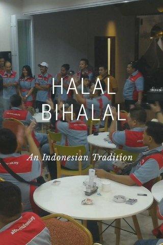HALAL BIHALAL An Indonesian Tradition