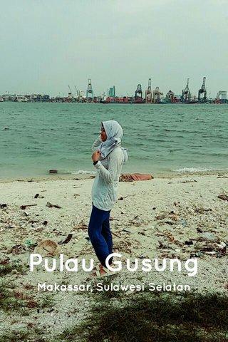 Pulau Gusung Makassar, Sulawesi Selatan