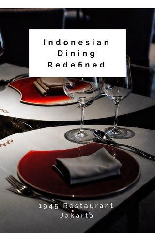 Indonesian Dining Redefined 1945 Restaurant Jakarta