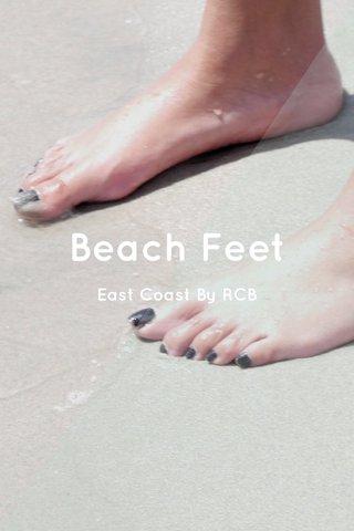 Beach Feet East Coast By RCB