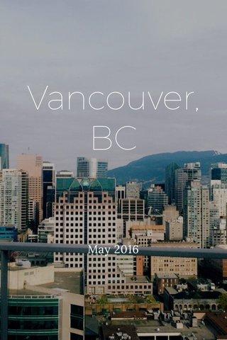 Vancouver, BC May 2016