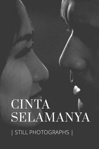 CINTA SELAMANYA   STILL PHOTOGRAPHS  