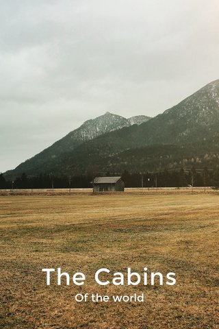 The Cabins Of the world