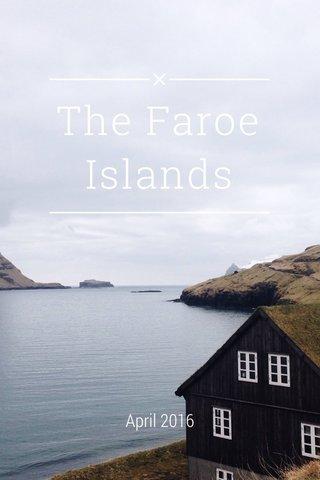 The Faroe Islands April 2016