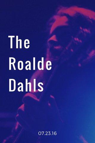 The Roalde Dahls 07.23.16
