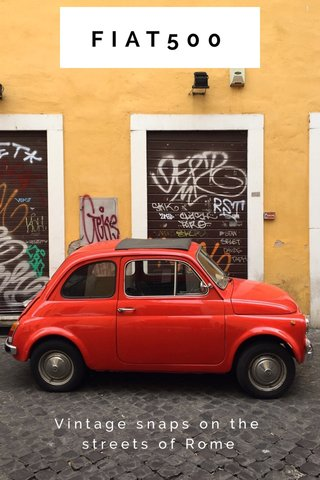 FIAT500 Vintage snaps on the streets of Rome