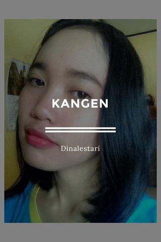 KANGEN Dinalestari