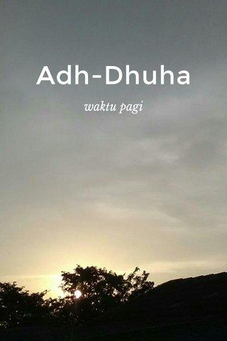 Adh-Dhuha waktu pagi