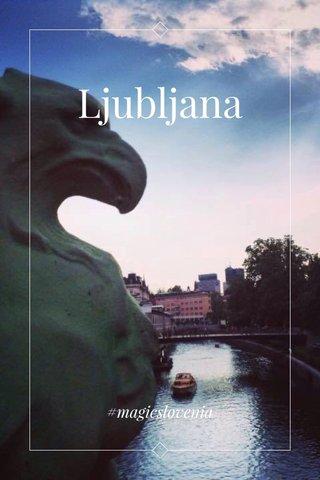 Ljubljana #magicslovenia