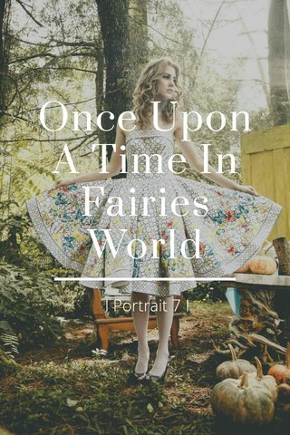 Once Upon A Time In Fairies World I Portrait 7 I