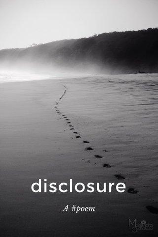 disclosure A #poem