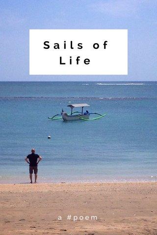 Sails of Life a #poem