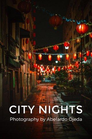 CITY NIGHTS Photography by Abelardo Ojeda