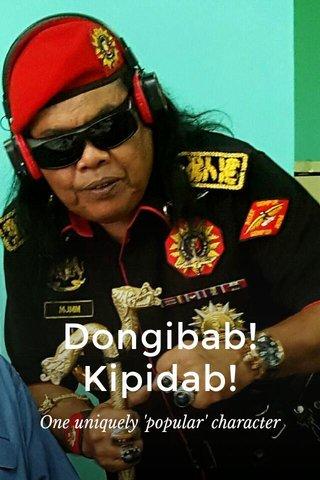 Dongibab! Kipidab! One uniquely 'popular' character
