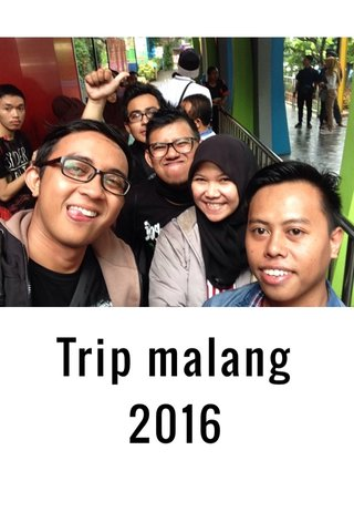 Trip malang 2016