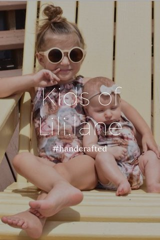 Kids of Lili.lane #handcrafted