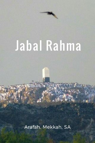 Jabal Rahma Arafah, Mekkah, SA