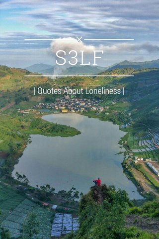 S3LF | Quotes About Loneliness |
