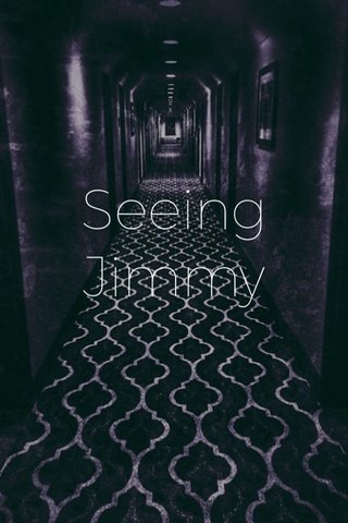 Seeing Jimmy