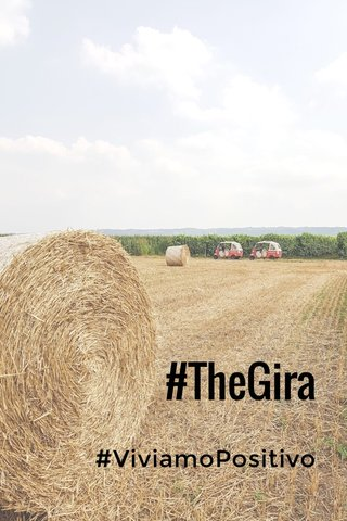#TheGira #ViviamoPositivo