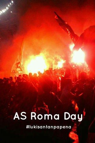 AS Roma Day #lukisantanpapena