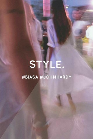 STYLE. #BIASA #JOHNHARDY