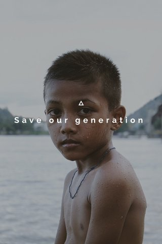 Save our generation