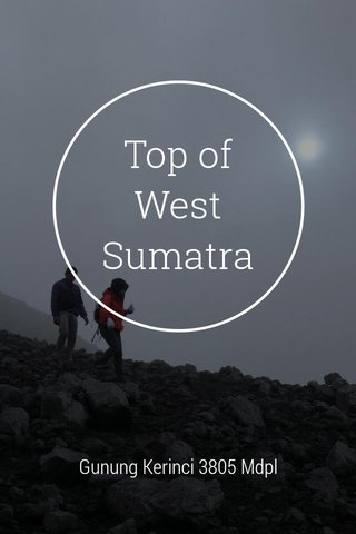 Top of West Sumatra Gunung Kerinci 3805 Mdpl