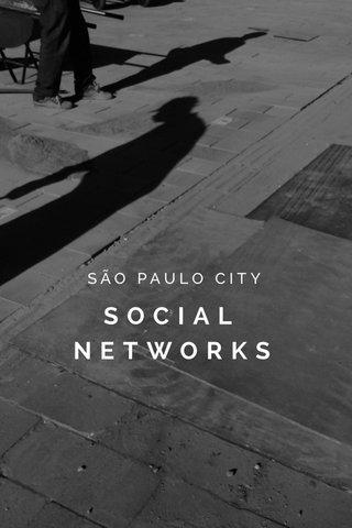 SOCIAL NETWORKS SÃO PAULO CITY