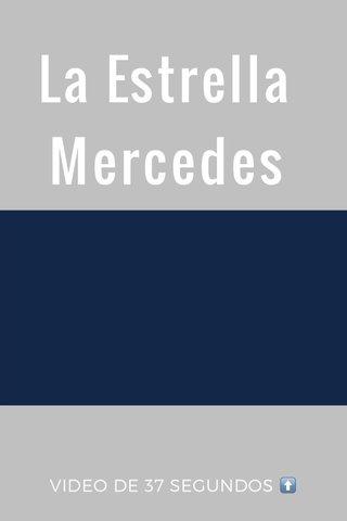 La Estrella Mercedes VIDEO DE 37 SEGUNDOS ⬆️