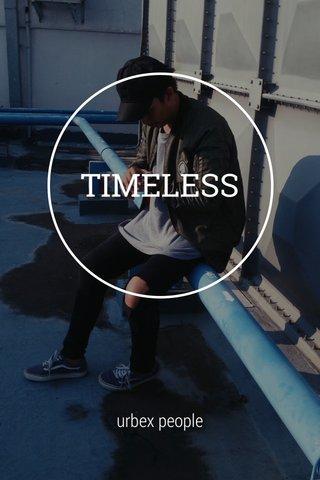 TIMELESS urbex people