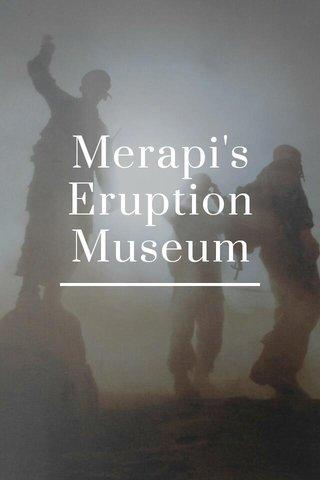 Merapi's Eruption Museum