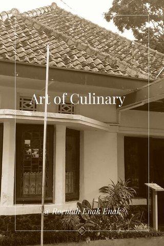Art of Culinary @ Roemah Enak Enak