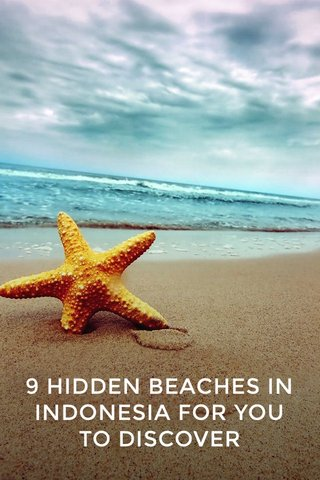 9 HIDDEN BEACHES IN INDONESIA FOR YOU TO DISCOVER