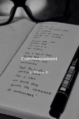 Commencement a #poem