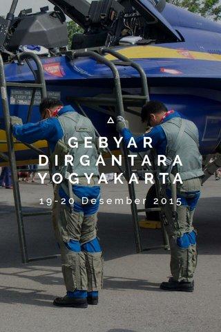 GEBYAR DIRGANTARA YOGYAKARTA 19-20 Desember 2015
