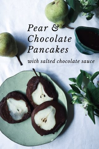 Pear & Chocolate Pancakes with salted chocolate sauce