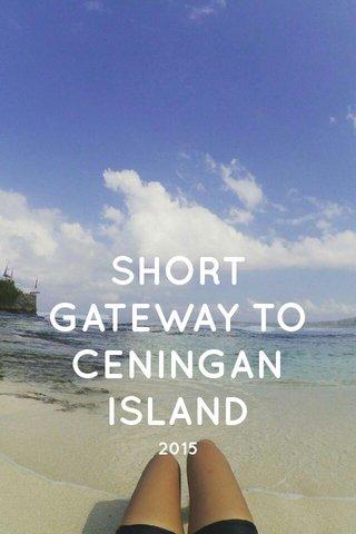 SHORT GATEWAY TO CENINGAN ISLAND 2015